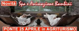 Ponte 25 Aprile 2016 in Agriturismo Spa Animazione